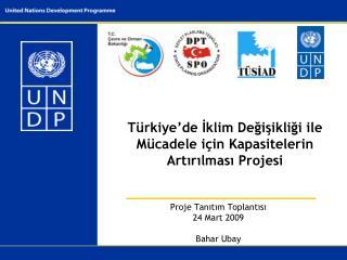 Proje Tanıtım Toplantısı  24 Mart 2009  Bahar Ubay