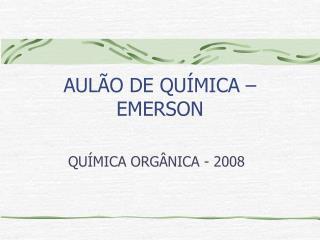 AULÃO DE QUÍMICA – EMERSON