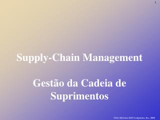 Supply-Chain Management Gest�o da Cadeia de Suprimentos
