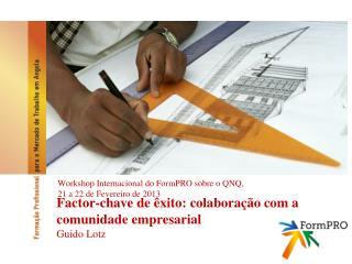 Factor-chave de êxito: colaboração com a comunidade empresarial Guido Lotz