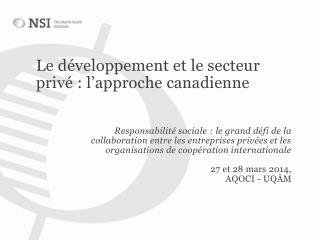 Le développement et le secteur privé: l'approche canadienne