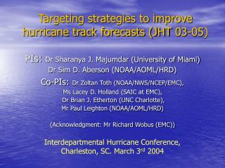 Targeting strategies to improve hurricane track forecasts (JHT 03-05)