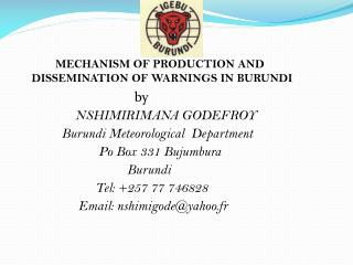 MECHANISM OF PRODUCTION AND DISSEMINATION OF WARNINGS IN BURUNDI
