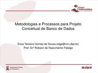 Metodologias e Processos para Projeto Conceitual de Banco de Dados