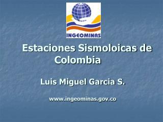 Estaciones Sismoloicas de Colombia