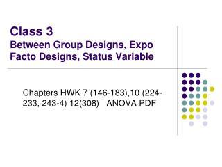 Class 3 Between Group Designs, Expo Facto Designs, Status Variable