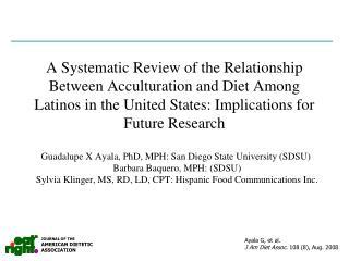 Guadalupe X Ayala, PhD, MPH: San Diego State University (SDSU)  Barbara Baquero, MPH: (SDSU)
