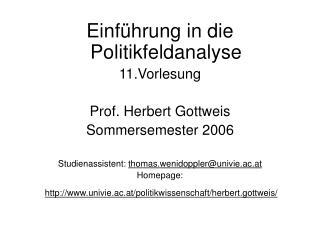 Einführung in die Politikfeldanalyse 11.Vorlesung Prof. Herbert Gottweis Sommersemester 2006