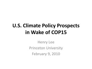 U.S. Climate Policy Prospects  in Wake of COP15