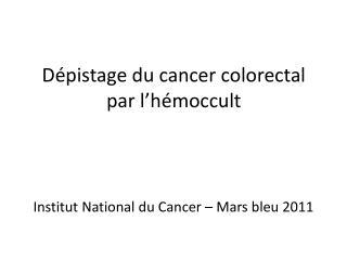 Dépistage du cancer colorectal par l' hémoccult