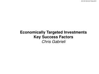 Economically Targeted Investments Key Success Factors Chris Gabrieli