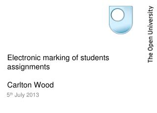 Electronic marking of students assignments Carlton Wood