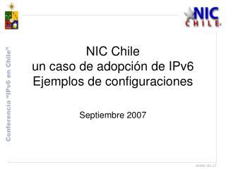 NIC Chile  un caso de adopción de IPv6 Ejemplos de configuraciones