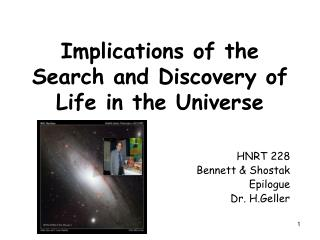 Implications of the Search and Discovery of Life in the Universe