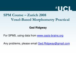SPM Course – Zurich 2008 	Voxel-Based Morphometry Practical
