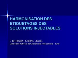HARMONISATION DES ETIQUETAGES DES SOLUTIONS INJECTABLES