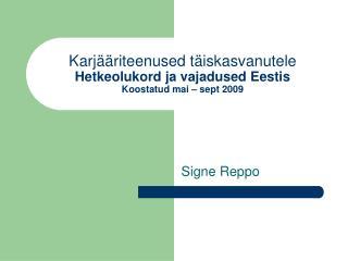Karjääriteenused täiskasvanutele Hetkeolukord ja vajadused Eestis Koostatud mai – sept 2009