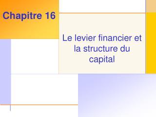 Le levier financier et la structure du capital