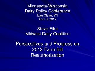 Perspectives and Progress on 2012 Farm Bill Reauthorization