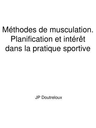 Méthodes de musculation. Planification et intérêt dans la pratique sportive