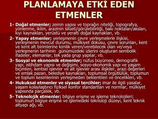 PLANLAMAYA ETKİ EDEN ETMENLER