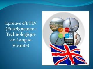 Epreuve d'ETLV (Enseignement Technologique en Langue Vivante)