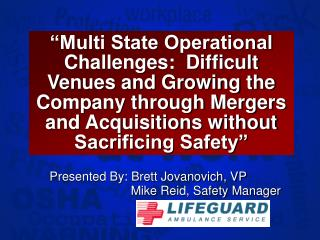 Multi State Operational Challenges:  Difficult Venues and Growing the Company through Mergers and Acquisitions without