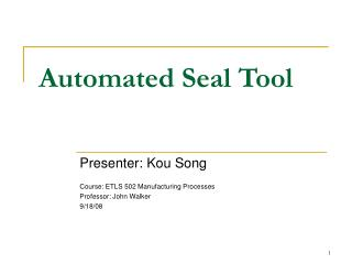 Automated Seal Tool