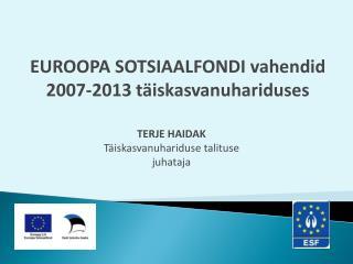 EUROOPA SOTSIAALFONDI vahendid 2007-2013 täiskasvanuhariduses