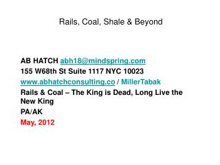 Rails, Coal, Shale & Beyond
