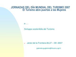 JORNADAS DEL DÍA MUNDIAL DEL TURISMO 2007   El Turismo abre puertas a las Mujeres