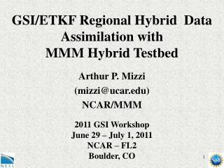 GSI/ETKF Regional Hybrid  Data Assimilation with  MMM Hybrid Testbed