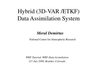 Hybrid (3D-VAR /ETKF)  Data Assimilation System