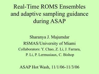 Real-Time ROMS Ensembles and adaptive sampling guidance during ASAP