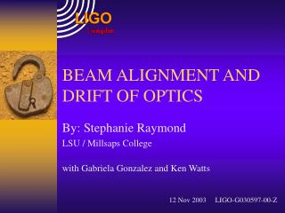 BEAM ALIGNMENT AND DRIFT OF OPTICS