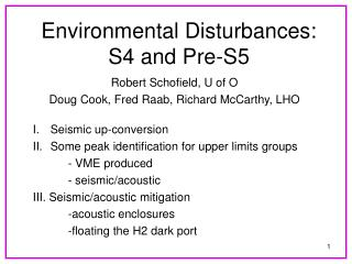 Environmental Disturbances:  S4 and Pre-S5
