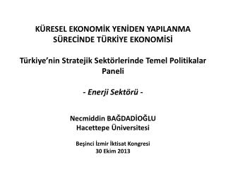 Necmiddin  BAĞDADİOĞLU Hacettepe Üniversitesi Beşinci  İzmir  İktisat Kongresi 30  Ekim  2013