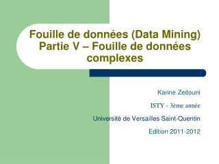 Fouille de données (Data Mining) Partie V – Fouille de données complexes