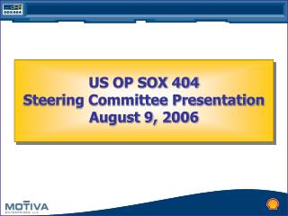 US OP SOX 404 Steering Committee Presentation  August 9, 2006