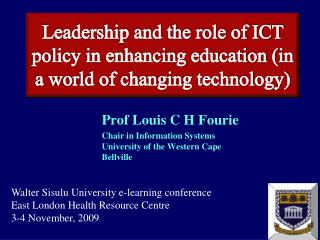 Prof Louis C H Fourie Chair in Information Systems University of the Western Cape Bellville