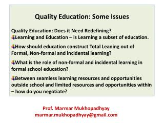 Quality Education: Some Issues Quality Education: Does it Need Redefining?