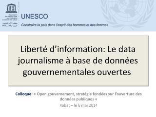 Liberté d'information: Le data  journalismeà base de données gouvernementales ouvertes