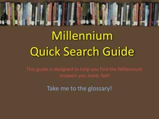Millennium Quick  Search Guide