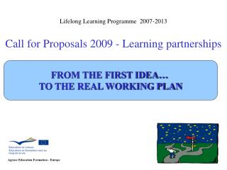 Lifelong Learning Programme  2007-2013 Call for Proposals 2009 - Learning partnerships