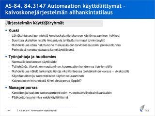 AS-84. 84.3147 Automaation käyttöliittymät – kaivoskonejärjestelmän alihankintatilaus