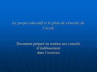 Le projet éducatif et le plan de réussite de l'école