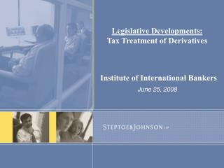 Legislative Developments: Tax Treatment of Derivatives