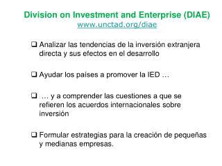 Division on Investment and Enterprise (DIAE) unctad/diae