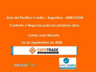 Asia del Pacífico e India / Argentina – MERCOSUR Contexto y Negocios para los próximos años