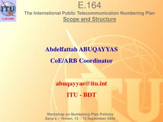 E.164 The International Public Telecommunication Numbering Plan Scope and Structure